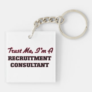 Trust me I'm a Recruitment Consultant Acrylic Keychains