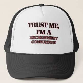 Trust Me I'm A RECRUITMENT CONSULTANT Trucker Hat