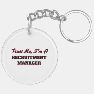Trust me I'm a Recruitment Manager Key Chain