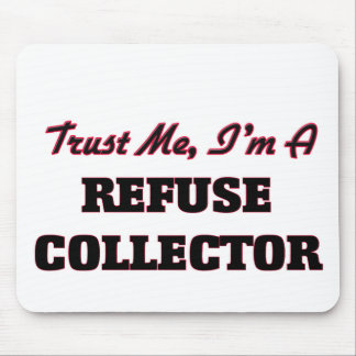 Trust me I'm a Refuse Collector Mouse Pad