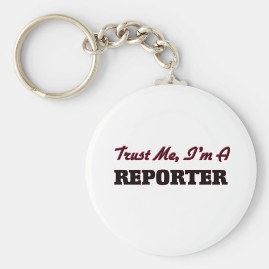 Trust me I'm a Reporter Basic Round Button Key Ring