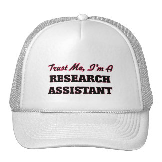 Trust me I'm a Research Assistant Trucker Hat