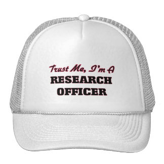 Trust me I'm a Research Officer Trucker Hat