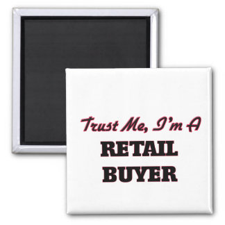 Trust me I'm a Retail Buyer Refrigerator Magnets