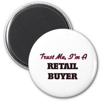 Trust me I'm a Retail Buyer Refrigerator Magnet