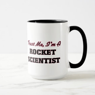 Trust me I'm a Rocket Scientist Mug