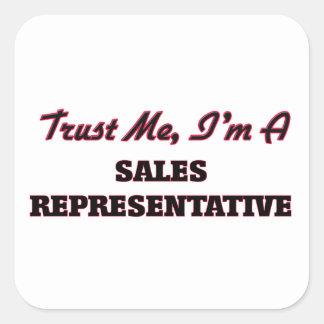Trust me I'm a Sales Representative Square Sticker
