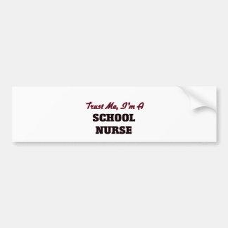 Trust me I'm a School Nurse Bumper Stickers