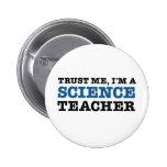 Trust Me, I'm A Science Teacher Button