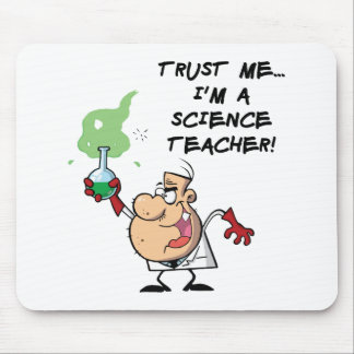 Trust Me... I'm a Science Teacher Mouse Pad