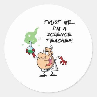 Trust Me... I'm a Science Teacher Round Sticker