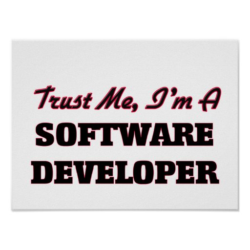 Trust me I'm a Software Developer Poster