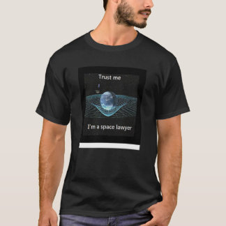 Trust me I'm a space lawyer T-Shirt