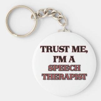 Trust Me I'm A SPEECH THERAPIST Key Ring