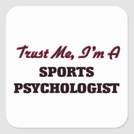 Trust me I'm a Sports Psychologist Square Sticker