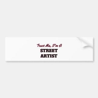 Trust me I'm a Street Artist Bumper Sticker