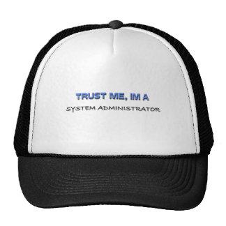 Trust Me I'm a System Administrator Cap