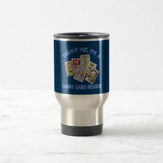 Trust Me I'm a Tarot Card Reader Stainless Steel Travel Mug