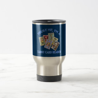 Trust Me I'm a Tarot Card Reader Travel Mug