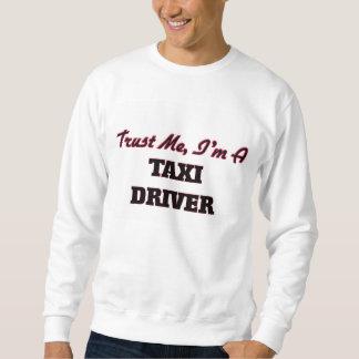 Trust me I'm a Taxi Driver Sweatshirt