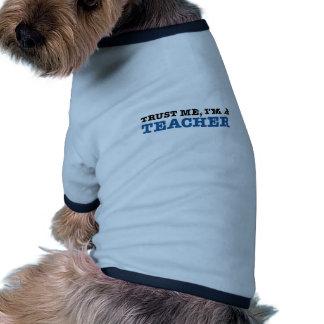 Trust Me, I'm A Teacher Dog Clothes