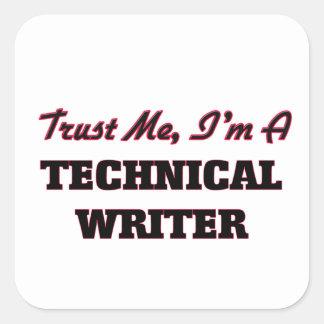 Trust me I'm a Technical Writer Square Sticker