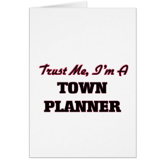 Trust me I'm a Town Planner Greeting Card