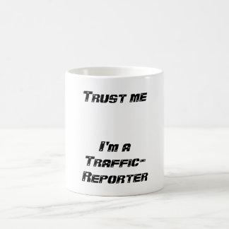 Trust me     I'm a Traffic-Reporter Coffee Mugs
