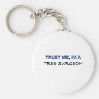 Trust Me I'm a Tree Surgeon Basic Round Button Key Ring