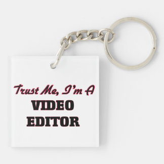 Trust me I'm a Video Editor Square Acrylic Key Chains