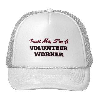 Trust me I'm a Volunteer Worker Trucker Hat