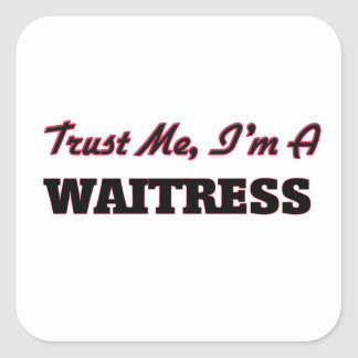 Trust me I'm a Waitress Square Sticker