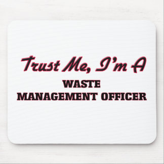 Trust me I'm a Waste Management Officer Mouse Pad
