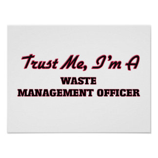 Trust me I'm a Waste Management Officer Posters