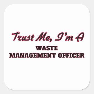 Trust me I'm a Waste Management Officer Square Sticker