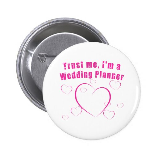 Trust Me I'm a Wedding Planner Pins