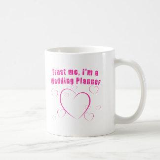 Trust Me I'm a Wedding Planner Coffee Mug