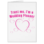 Trust Me I'm a Wedding Planner Greeting Cards