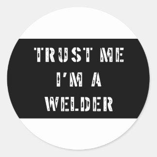 Trust Me I'm A Welder Classic Round Sticker