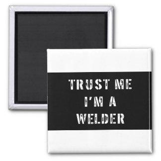 Trust Me I'm A Welder Square Magnet