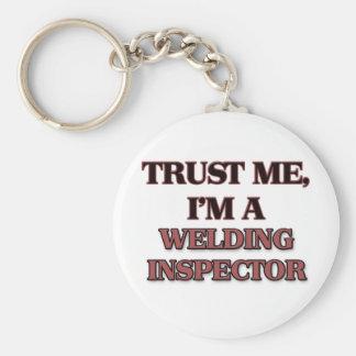 Trust Me I'm A WELDING INSPECTOR Key Ring