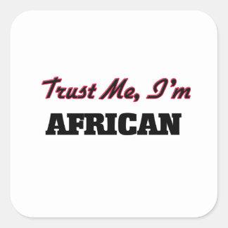 Trust me I'm African Square Sticker