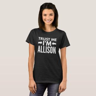 Trust me I'm Allison T-Shirt