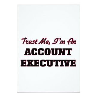 "Trust me I'm an Account Executive 5"" X 7"" Invitation Card"