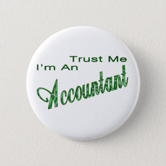 Trust Me I'm An Accountant 6 Cm Round Badge