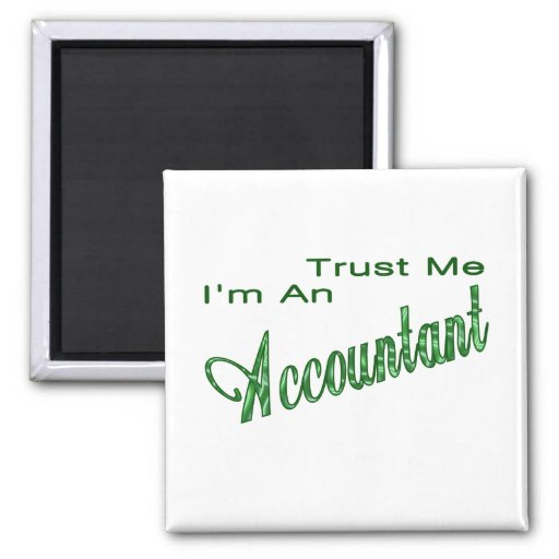 Trust Me I'm An Accountant Refrigerator Magnets