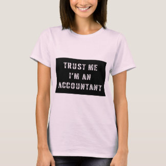 Trust Me I'm An Accountant T-Shirt