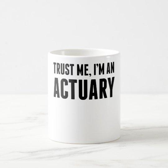 Trust Me I'm An Actuary Coffee Mug