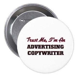 Trust me I'm an Advertising Copywriter 7.5 Cm Round Badge