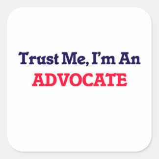 Trust me, I'm an Advocate Square Sticker